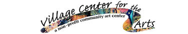 "<a href=""http://www.villagecenterarts.org/"" target=""_blank"" >Village Center for the Arts</a>"